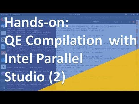 Hands-on: 3 7 Compile QE using Intel compiler (2) | Quantum Espresso  Tutorial 2019