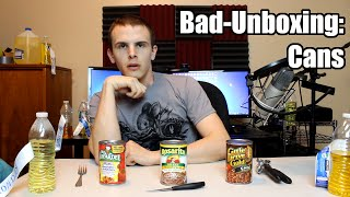 Bad Unboxing - CANS!!! (Beans, Chili, Spaghetti)
