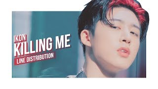 iKON - KILLING ME Line Distribution (Color Coded) | 아이콘 - 죽겠다