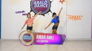 Baixar Amar Amei - Leo Santana   Coreografia Abalô Dance