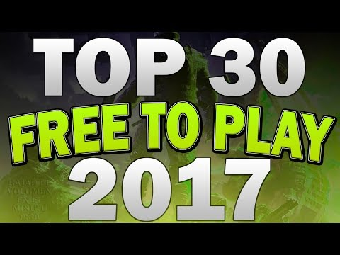 SUPER TOP 30 MEJORES FREE TO PLAY DE 2017 | Poco, Medios, Altos Requisitos