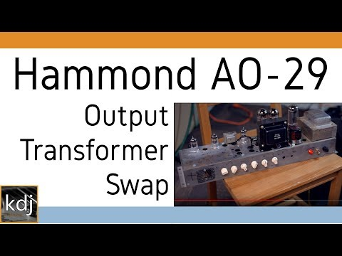 Hammond AO-29 Plexi Conversion - Output Transformer Swap Comparison