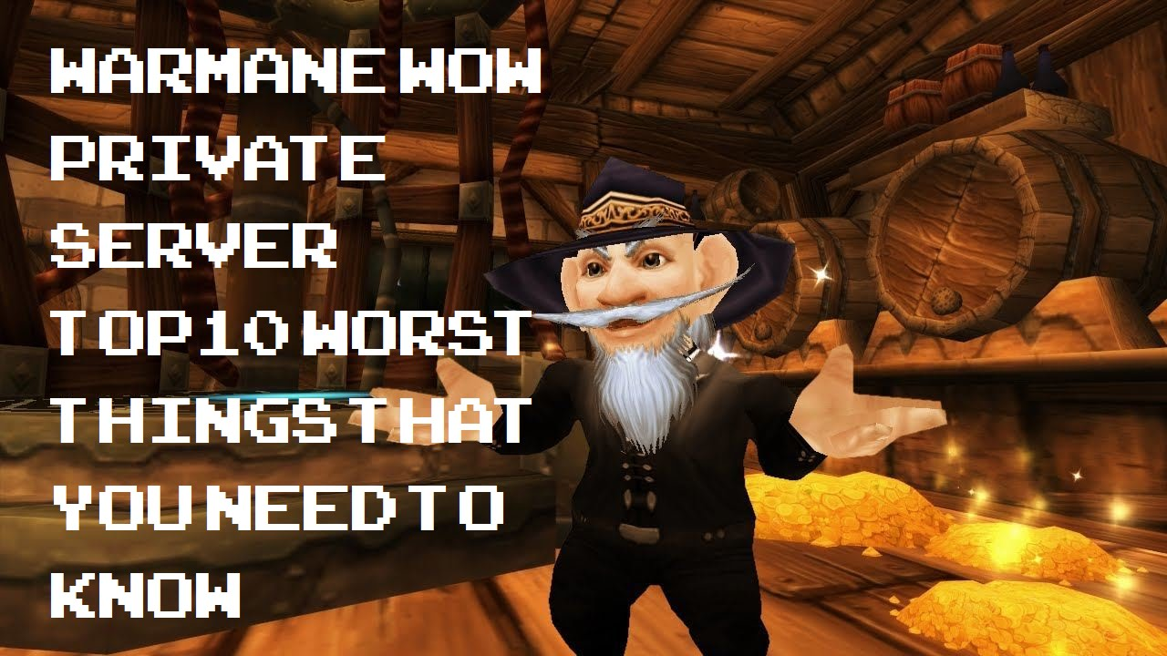 WARMANE WOW PRIVATE SERVER TOP10 WORST THINGS THAT YOU NEED TO KNOW