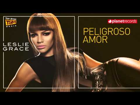 LESLIE GRACE - Peligroso Amor (Official Web Clip) + Letra / Lyrics
