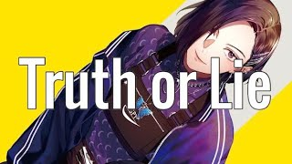 「Truth or Lie」Lyric MV - 少年T