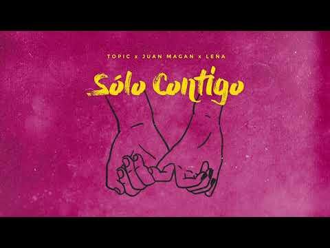 Topic, Juan Magan & Lena - Sólo Contigo [Ultra Music]