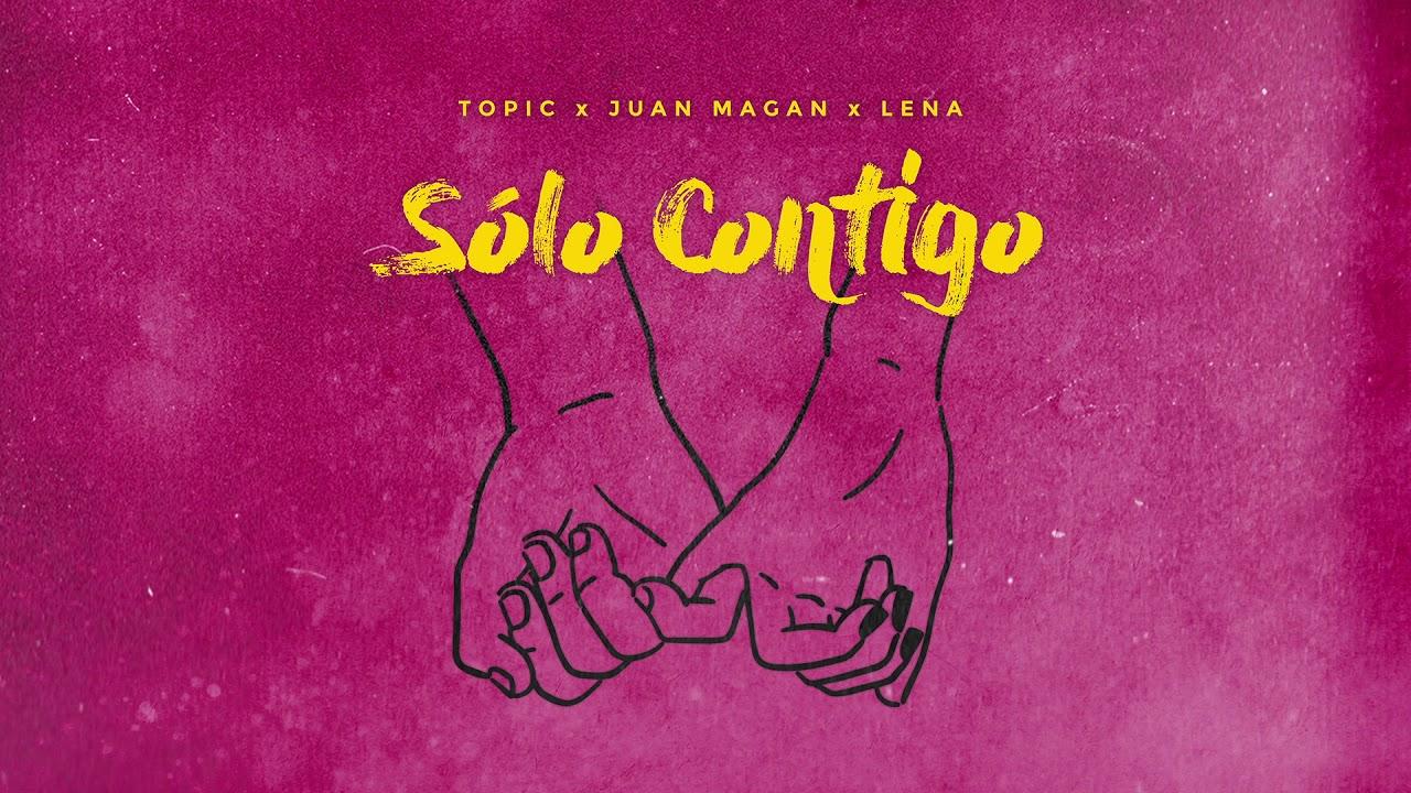 Topic, Juan Magan & Lena — Sólo Contigo [Ultra Music]