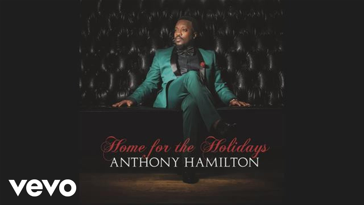 Come Home For Christmas.Anthony Hamilton Please Come Home For Christmas Audio