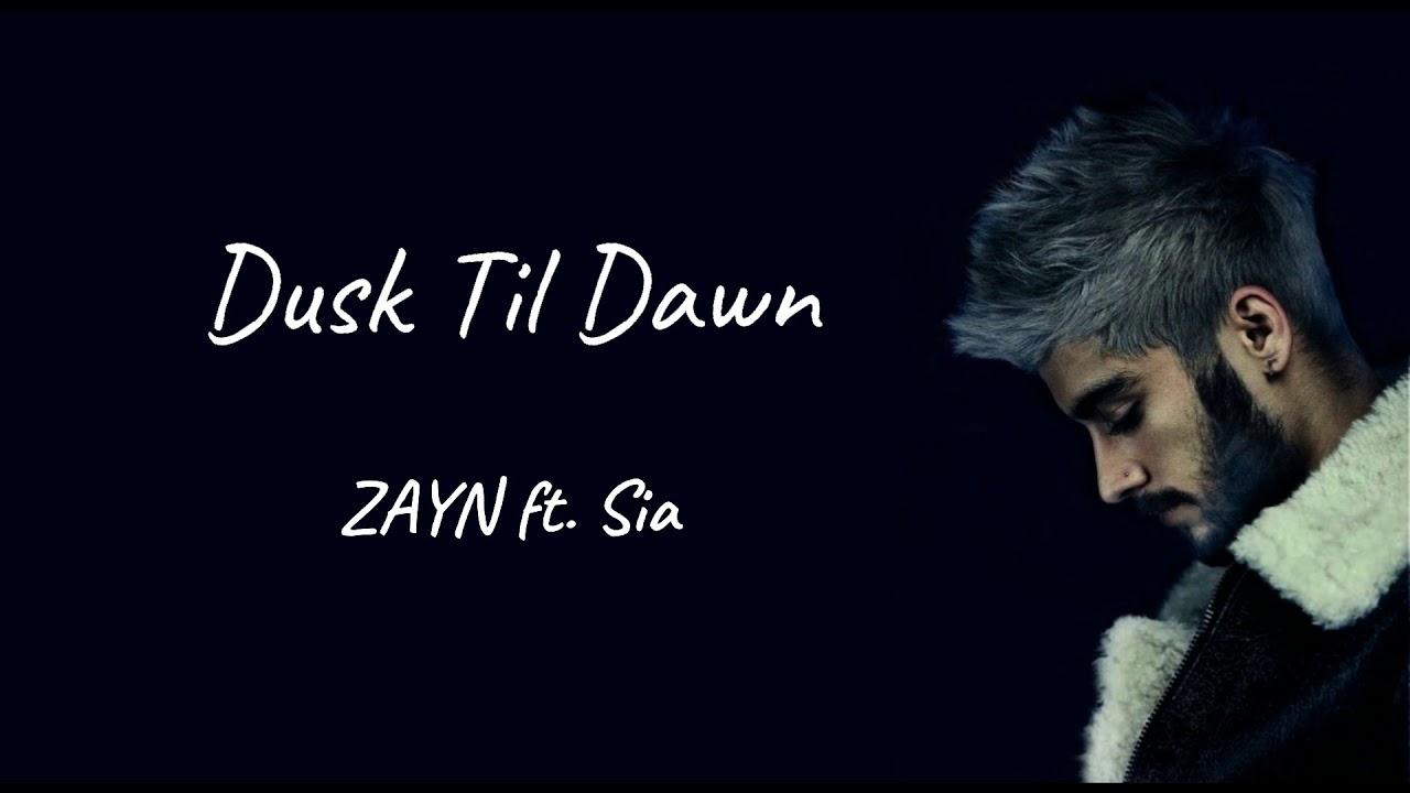 Dusk Till Dawn Zayn Ft Sia Electronic Dance Music Zayn Music Is Life