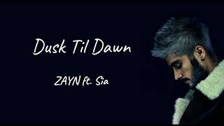Dusk till dawn ZAYN ft Sia Lyric video 1 hour version