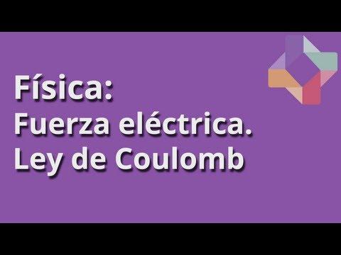 Fuerza eléctrica: Ley de Coulomb - Física - Educatina