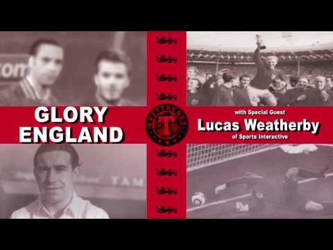 Glory Glory England, with Lucas Weatherby, Sports Interactiv