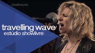 """To your face"" - Travelling Wave no Estúdio Showlivre 2015"