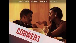 Cobwebs Shortfilm starring Twyse Ereme Peace Oseyenum