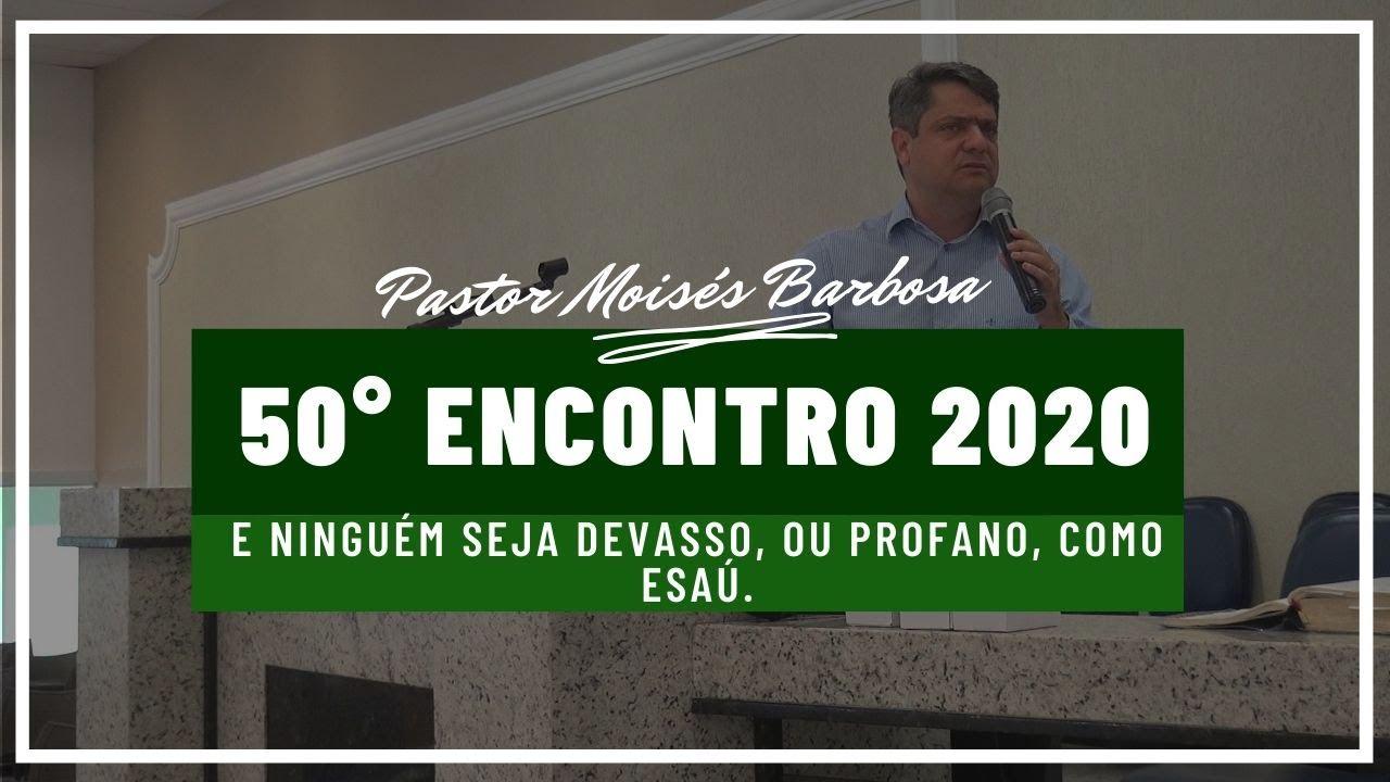 Porque o nosso Deus � um fogo consumidor. - 50� Encontro 2020 - Pr. Mois�s Barbosa.