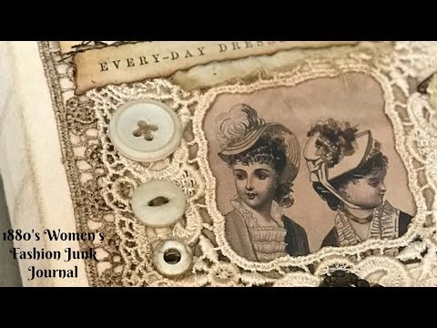 Antique Inspired 1880's Women's Fashion Junk Journal (Sold ~Thank You)