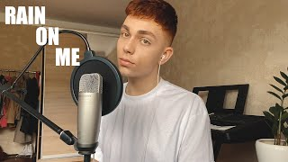 Lady Gaga, Ariana Grande - Rain On Me (Cover)
