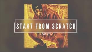 Dot Hus - Start From Scratch (OFFICIAL AUDIO)