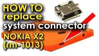 Replace system connector nokia x2 microsoft lumia. замена системного разъема microUSB