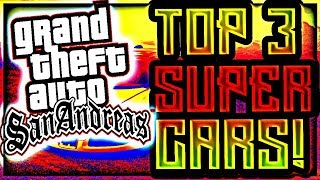 GTA San Andreas Top 3 Best SUPERCARS!!!~GTA SA BEST CARS