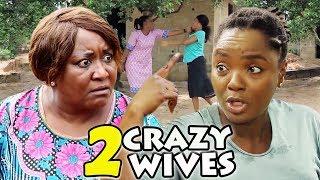 2 Crazy Wives Season 1 amp 2 -  Chioma Chukwuka  Ebere Okaro  2019 Latest Nigerian Movie