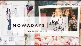UM, CLOTHING LINE + NEW SINGLE?? (Nowadays x Megan & Liz)