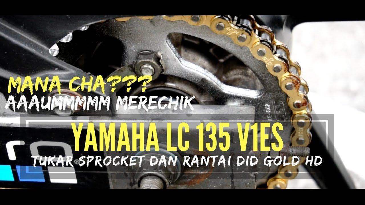 Tukar Sprocket Dan Rantai DID Gold HD - Yamaha LC 135 V1ES | MANACHA  MOTOVLOG