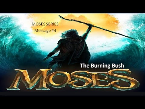 foundations sermon 4 moses moses and the burning bush
