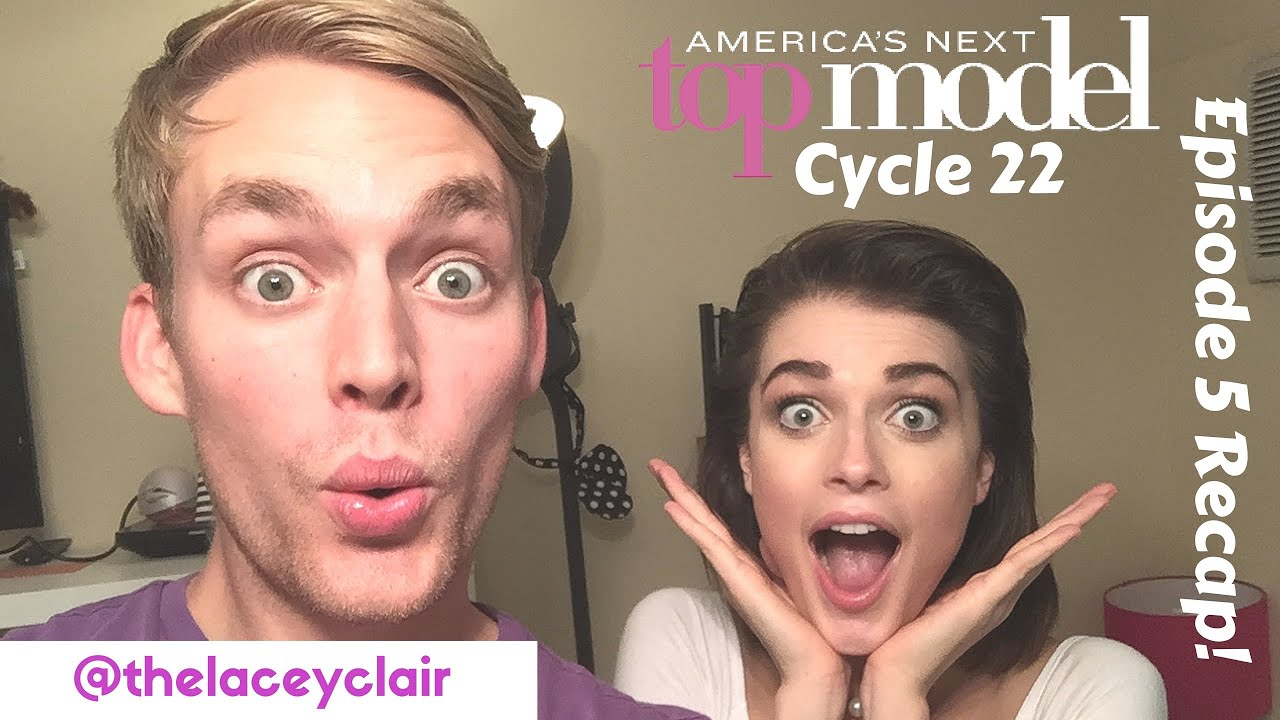 ANTM Cycle 22 Episode 5 Recap with Lacey Claire Rogers (America's Next Top Model)