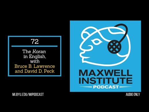 MIPodcast 72—The Koran in English, with Bruce Lawrence and David Peck