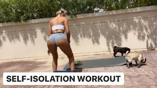 SELF ISOLATION WORKOUT