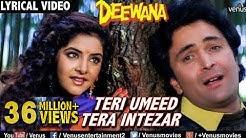 Teri Umeed Tera Intezar - LYRICAL VIDEO | Deewana | Rishi Kapoor, Divya Bharti | 90's Romantic Song