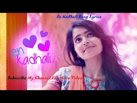 En kadhal Tamil love album song lyrics