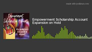 Empowerment Scholarship Account Expansion on Hold
