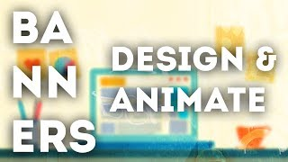 Design & Animate beautiful Banner Ads!