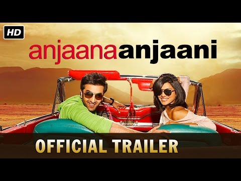 Anjaana Anjaani  - Official Trailer | Ranbir Kapoor, Priyanka Chopra, Zayed Khan