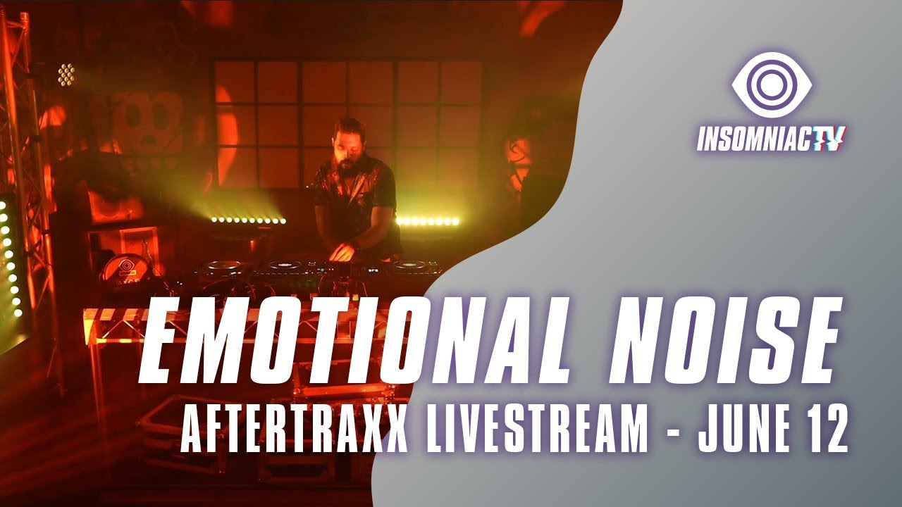 Emotional Noise for Aftertraxx Livestream (June 12, 2021)