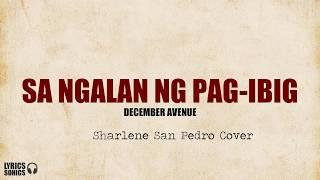 Sharlene San Pedro - Sa Ngalan Ng Pag-Ibig (December avenue cover) Lyrics
