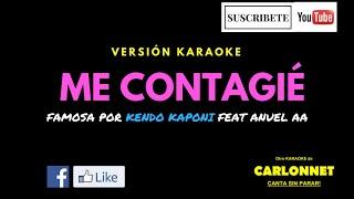 Me contagié - Kendo Kaponi feat Anuel AA (Karaoke)