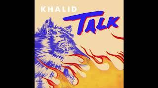 Khalid - Talk (Official Audio - Instrumental - 1 Hour Loop)