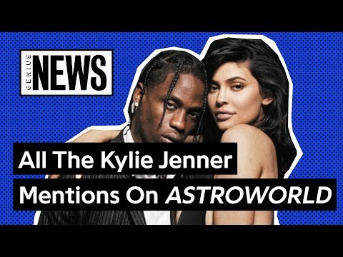 All The Kylie Jenner Mentions On Travis Scott's 'ASTROWORLD' | Genius News