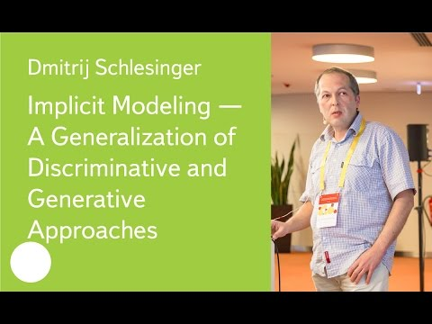 Implicit Modeling — A Generalization of Discriminative and Generative Approaches - Dr. D.Schlesinger