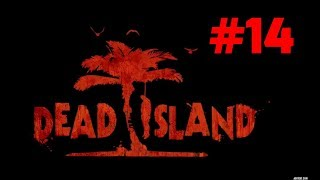 Прохождение Dead Island - Часть 14. Путь спасения
