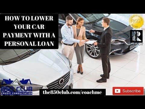 How To Lower Your Car Payment With A Personal Loan In 2019 - Capital One,MyFICO,Ultra,Bankruptcy