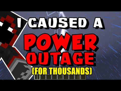 I CAUSED A POWER OUTAGE (For Thousands of People)