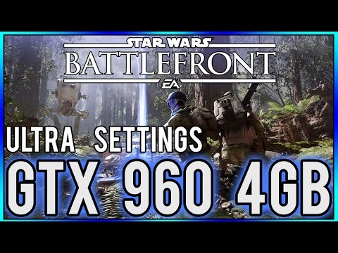 Star Wars  Battlefront | Ultra Settings | GTX 960 4GB
