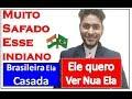 MUITO SAFADO ESSE INDIANO AMIZADE COM MULHERES CASADAS