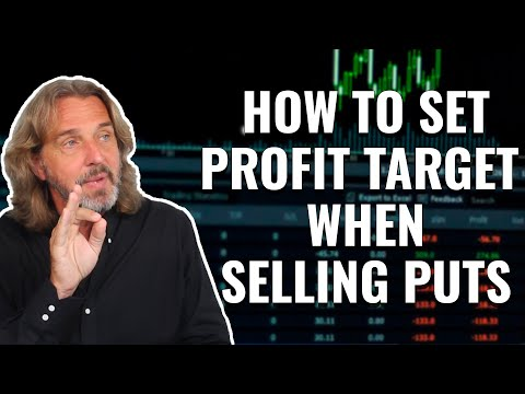 How To Set Profit Target When Selling Puts