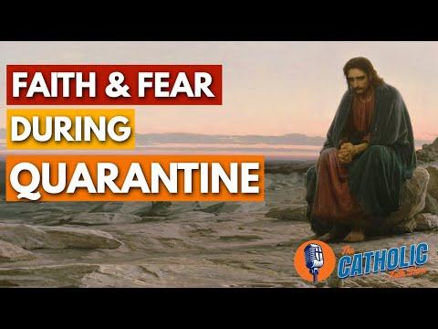 Managing Faith And Fear During The Coronavirus Quarantine | The Catholic Talk Show