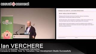 Console to Online: How To Transition Your Development Studio Successfully | Ian VERCHERE